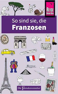 """Buchcover """"So sind die Franzosen"""" - amüsierte Hilfe zum Umgang mit unseren geliebten Nachbarn =)"""