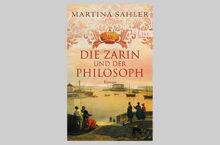 Lese-Tipp: Die Zarin und der Philosoph von Martina Sahler