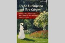 Lesetipp: Große Fürstinnen und ihre Gärten von Editha Weber