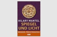 """Lesetipp: """"Spiegel und Licht"""" von Hilary Mantel"""