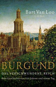 Burgund - Bart Van Loo © C.H. Beck Verlag
