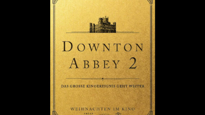 Downton-Abbey2_Copyright-UPI_Filmplakat